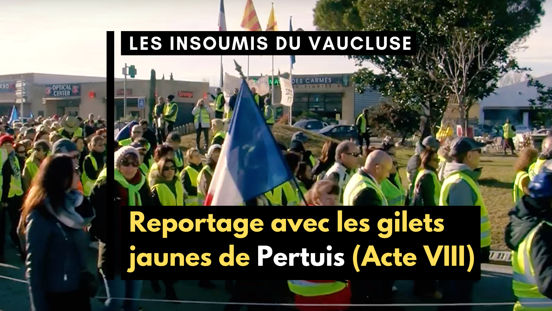 reportage sur la marche des gilets jaunes pertuis vaucluse canal fi. Black Bedroom Furniture Sets. Home Design Ideas